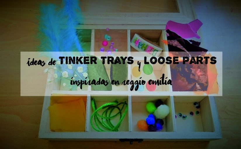 "4 Ideas de ""tinker trays"" y ""loose parts"" (inpiradas en Reggio Emilia)"