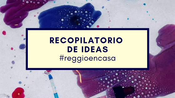 Recopilatorio de ideas #reggioencasa